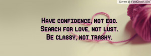 Classy Not Trashy Quotes