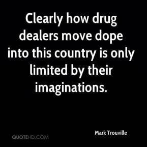 Drug Dealer Quotes