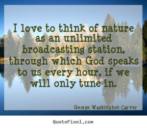 George Washington Carver image quote - I love to think of nature as an ...