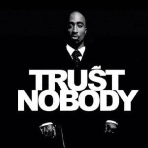 Trust Nobody #Tupac #2pac | Quotes...