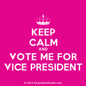 Vote For Me Posters President Keep calm and vote me for vice