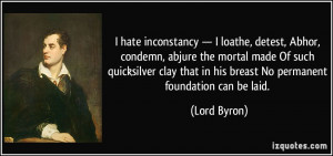 hate inconstancy — I loathe, detest, Abhor, condemn, abjure the ...