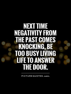 Quotes Negativity Quotes Door Quotes Letting Go Of The Past Quotes ...
