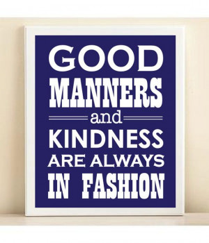 Navy Good Manners and Kindness are Always in by AmandaCatherineDes, $ ...