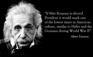 If Mitt Romney is elected president Albert Einstein quote