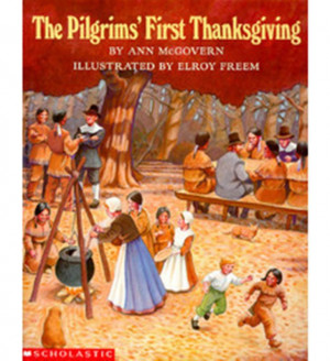 The Pilgrims' First Thanksgiving by Ann McGovern. Full-colo ...