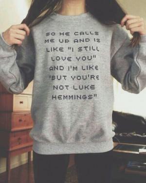luke hemmings quote on it skirt top shirt grey sweater crewneck ...