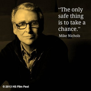 Film Director Quotes - Mike Nichols #mikenichols - Movie Director ...