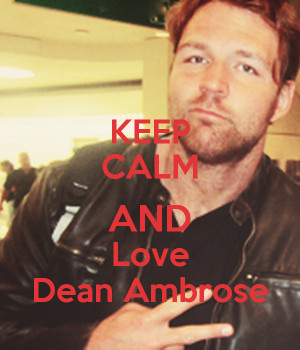 keep-calm-and-love-dean-ambros