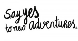 Saturday Say It: Where Is Your Sense of Adventure?