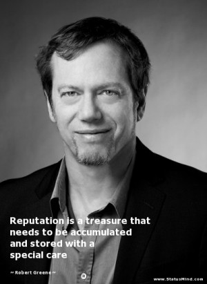 ... and stored with a special care - Robert Greene Quotes - StatusMind.com