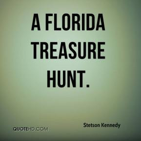 Florida Treasure Hunt. - Stetson Kennedy