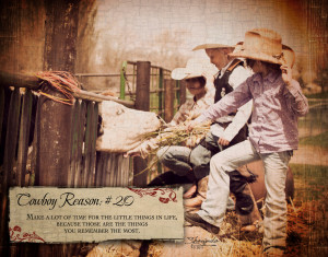 Country Cowboys Quotes Cowboy reason 20 little things