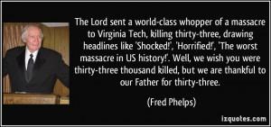 whopper of a massacre to Virginia Tech, killing thirty-three, drawing ...