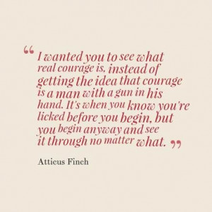 Atticus Finch quote - To Kill a Mockingbird - Harper Lee