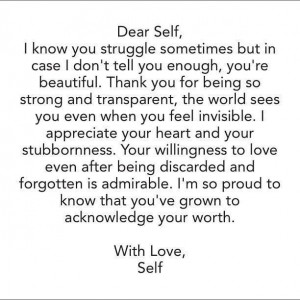 Dear self, thank you for being so strong and transparent