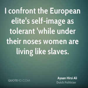 confront the European elite's self-image as tolerant 'while under ...