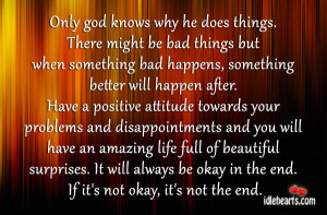 Only God Knows Why He Does Things.