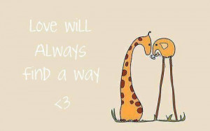 Love will always find a way quotes