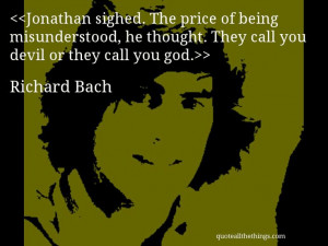 Richard Bach - quote-Jonathan sighed. The price of being misunderstood ...