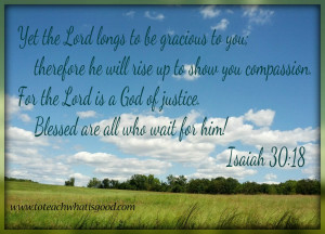 My God longs to be gracious to me!
