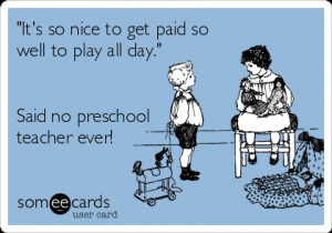 Go Back > Gallery For > Funny Preschool Teacher Quotes