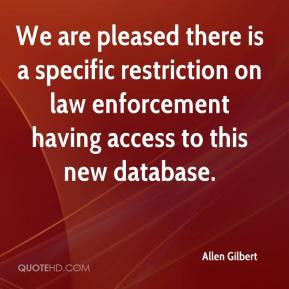 ... restriction on law enforcement having access to this new database