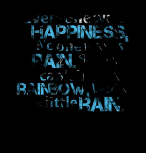 Quotes Picture: everyone wants happiness, no one wants pain but you ...