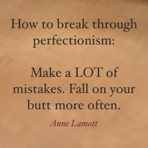 Here's how to break through the perfectionism: make a LOT of ...