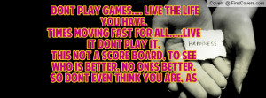 dont_play_games....-57386.jpg?i