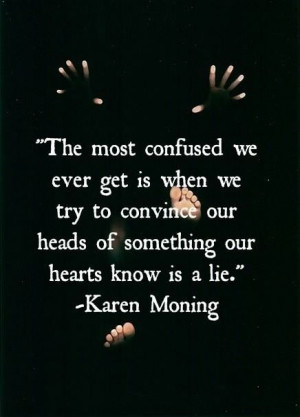 Be consistent - Hearts know (Karen Moning).