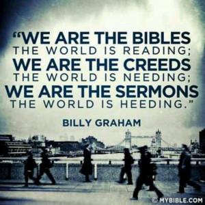 ... is needing: We are the sermons the world is heeding.