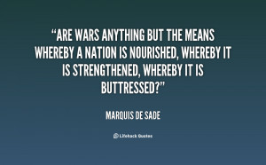 Are wars anything but the means whereby a nation is nourished, whereby ...