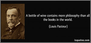 bottle of wine contains more philosophy than all the books in the ...