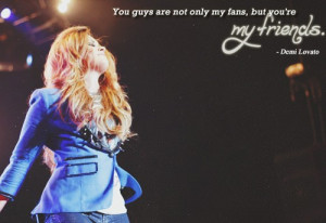 Demi lovato, quotes, sayings, guys, friends