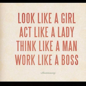 favorites i love this quote because i work in a mostly male dominated ...