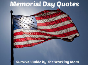 Memorial Day Quotes: Inspirational Quotes Reminding Us of Those Who ...