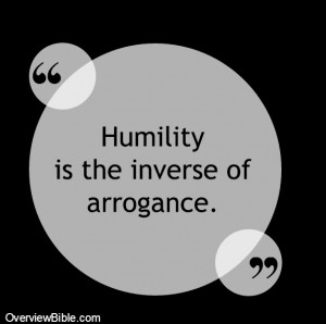 """... even """"depressed"""" (2 Co 7:6). Humility is the inverse of arrogance"""