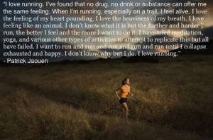 Runner Things #2391: I love running. I've found that no drug, no drink ...