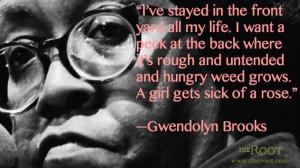 Gwendolyn Brooks Quotes Gwendolyn brooks