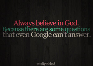 believe, funny, god, google, questions, quote, typography