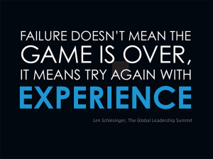Love what my friend Len Schlesinger says about failure,