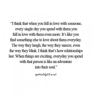 ... you fall in love with someone every single day you spend with them you