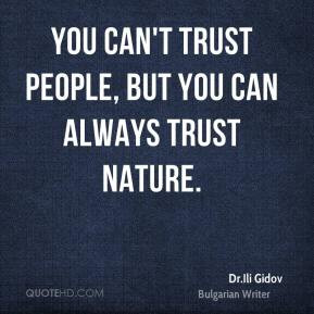 drili-gidov-quote-you-cant-trust-people-but-you-can-always-trust.jpg