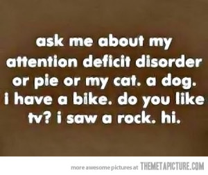 Funny photos funny attention deficit disorder