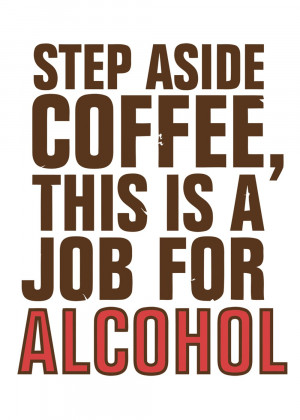 Quote T Shirt - Coffee Vs Alcohol Funny Tee Preview