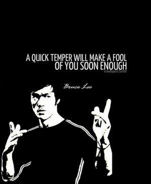 Bruce lee, quotes, sayings, quick temper