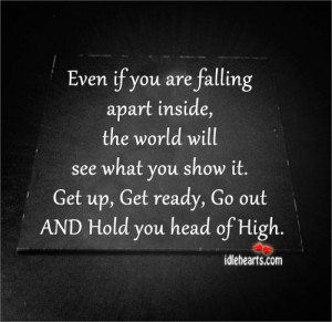 Even If You Are Falling Apart Inside…