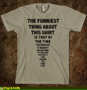 The Funny Thing About This Shirt