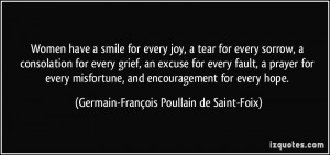 Women have a smile for every joy, a tear for every sorrow, a ...